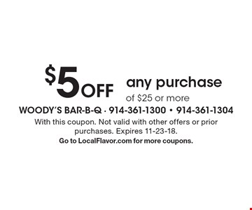 $5 off any purchase of $25 or more. With this coupon. Not valid with other offers or prior purchases. Expires 11-23-18. Go to LocalFlavor.com for more coupons.