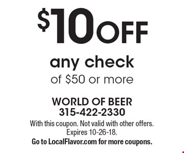 $10 OFF any check of $50 or more. With this coupon. Not valid with other offers. Expires 10-26-18. Go to LocalFlavor.com for more coupons.