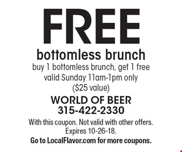 FREE bottomless brunch: buy 1 bottomless brunch, get 1 free. Valid Sunday 11am-1pm only ($25 value). With this coupon. Not valid with other offers. Expires 10-26-18. Go to LocalFlavor.com for more coupons.