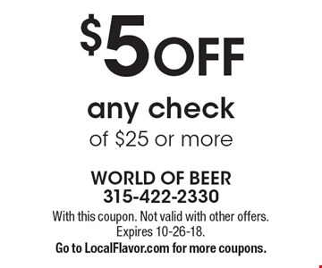 $5 OFF any check of $25 or more. With this coupon. Not valid with other offers. Expires 10-26-18. Go to LocalFlavor.com for more coupons.