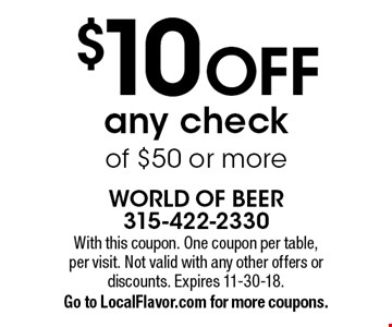 $10 OFF any check of $50 or more. With this coupon. One coupon per table, per visit. Not valid with any other offers or discounts. Expires 11-30-18. Go to LocalFlavor.com for more coupons.