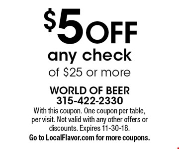 $5 OFF any check of $25 or more. With this coupon. One coupon per table, per visit. Not valid with any other offers or discounts. Expires 11-30-18. Go to LocalFlavor.com for more coupons.