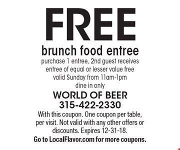 FREE brunch food entree purchase 1 entree, 2nd guest receives entree of equal or lesser value free valid Sunday from 11am-1pm dine in only. With this coupon. One coupon per table, per visit. Not valid with any other offers or discounts. Expires 12-31-18.Go to LocalFlavor.com for more coupons.