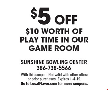 $5 OFF $10 worth of Play time in our game room. With this coupon. Not valid with other offers or prior purchases. Expires 1-4-19. Go to LocalFlavor.com for more coupons.