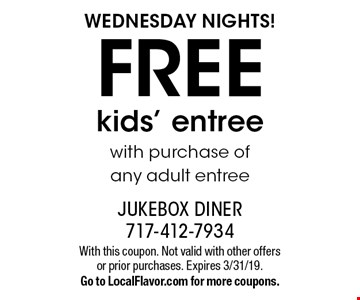 WEDNESDAY NIGHTS! FREE kids' entree with purchase of any adult entree. With this coupon. Not valid with other offers or prior purchases. Expires 3/31/19. Go to LocalFlavor.com for more coupons.