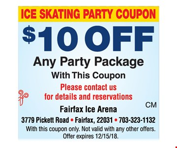 Ice skating party coupon. $10 off any party package with this coupon. Please contact us for details and reservations. With this coupon only. Not valid with any other offers. Offer expires 12-15-18.