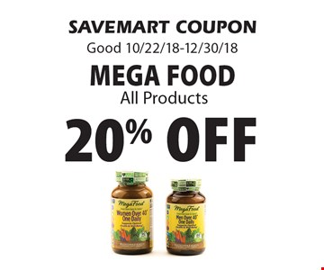 20% off Mega FoodAll Products. SAVEMART COUPONGood 10/22/18-12/30/18