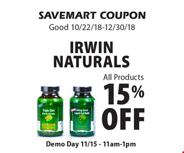 15% off Irwin naturals All Products. SAVEMART COUPONGood 10/22/18-12/30/18Demo Day 11/15 - 11am-1pm