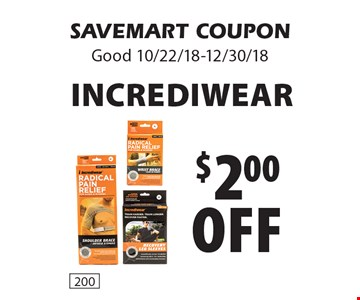 $2.00off incrediwear. SAVEMART COUPONGood 10/22/18-12/30/18