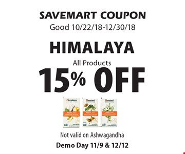15% off HimalayaAll Products . SAVEMART COUPONGood 10/22/18-12/30/18Demo Day 11/9 & 12/12Not valid on Ashwagandha