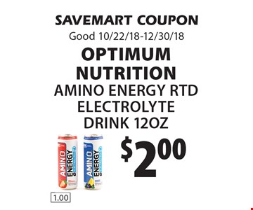 $2.00 Optimum Nutritionamino energy rtd electrolyte drink 12oz. SAVEMART COUPONGood 10/22/18-12/30/18