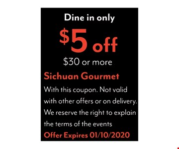 Dine-in only. $5 off $30 or more. With this coupon. Not valid with other offers or on delivery. We reserve the right to explain the terms of the events. Offer expires 01/10/20.