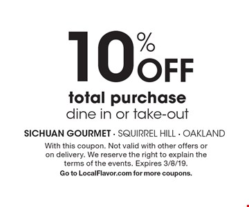 10% Off total purchasedine in or take-out. With this coupon. Not valid with other offers or on delivery. We reserve the right to explain the terms of the events. Expires 3/8/19.Go to LocalFlavor.com for more coupons.
