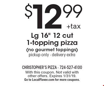 $12.99 +tax Lg 16