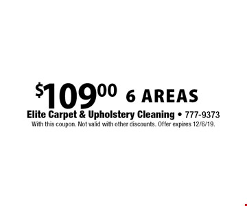 $109.00 for 6 AREAS. With this coupon. Not valid with other discounts. Offer expires 12/6/19.