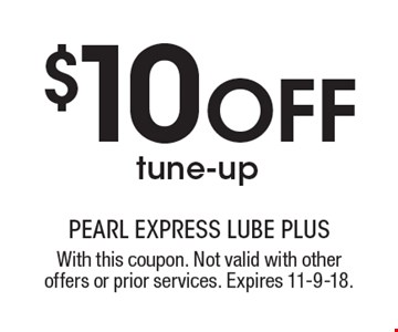 $10 OFF tune-up. With this coupon. Not valid with other offers or prior services. Expires 11-9-18.