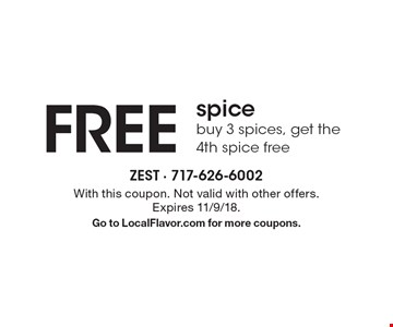 Free spice. Buy 3 spices, get the 4th spice free. With this coupon. Not valid with other offers. Expires 11/9/18. Go to LocalFlavor.com for more coupons.