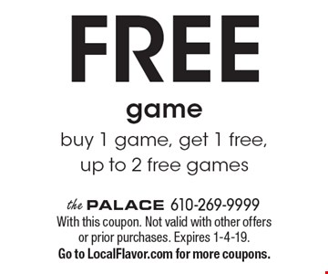 Free game buy 1 game, get 1 free, up to 2 free games. With this coupon. Not valid with other offers or prior purchases. Expires 1-4-19. Go to LocalFlavor.com for more coupons.