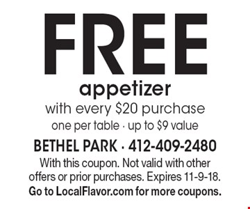 FREE appetizer with every $20 purchase, one per table - up to $9 value. With this coupon. Not valid with other offers or prior purchases. Expires 11-9-18. Go to LocalFlavor.com for more coupons.