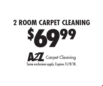 $69.99 2 room carpet cleaning. Some exclusions apply. Expires 11/9/18.
