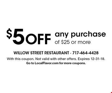 $5 OFF any purchase of $25 or more. With this coupon. Not valid with other offers. Expires 12-31-18.Go to LocalFlavor.com for more coupons.