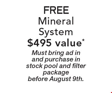 FREE Mineral System $495 value*. Must bring ad in and purchase in stock pool and filter package before August 9th.