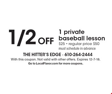 1/2 off 1 private baseball lesson. $25, regular price $50. Must schedule in advance. With this coupon. Not valid with other offers. Expires 12-7-18. Go to LocalFlavor.com for more coupons.