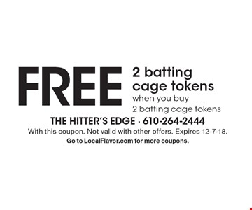 Free 2 batting cage tokens when you buy 2 batting cage tokens. With this coupon. Not valid with other offers. Expires 12-7-18. Go to LocalFlavor.com for more coupons.