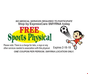 free sports physical No Medical Services Required To Participate Stop by ExpressCare SMYRNA today. One Coupon Per Person. Smyrna Location Only.Please note: There is a charge for labs, x-rays or any other services needed in association with this physical.Expires 2-18-19