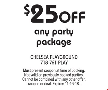 $25 OFF any party package. Must present coupon at time of booking. Not valid on previously booked parties. Cannot be combined with any other offer, coupon or deal. Expires 11-16-18.