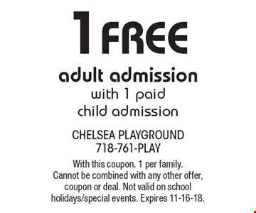 1 free adult admission with 1 paid child admission. With this coupon. 1 per family. Cannot be combined with any other offer, coupon or deal. Not valid on school holidays/special events. Expires 11-16-18.