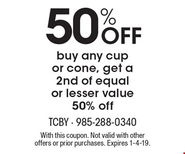50% Off buy any cup or cone, get a 2nd of equal or lesser value 50% off. With this coupon. Not valid with other offers or prior purchases. Expires 1-4-19.