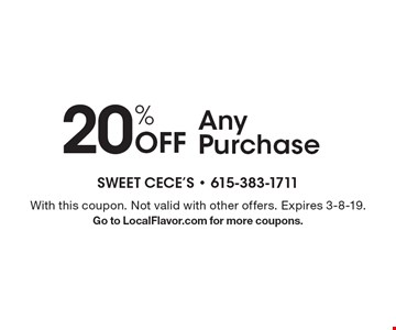 20% Off Any Purchase. With this coupon. Not valid with other offers. Expires 3-8-19. Go to LocalFlavor.com for more coupons.