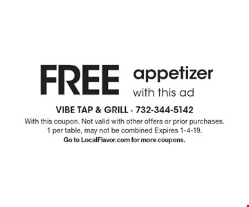 FREE appetizer with this ad. With this coupon. Not valid with other offers or prior purchases. 1 per table, may not be combined Expires 1-4-19.Go to LocalFlavor.com for more coupons.