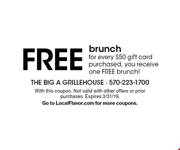 FREE brunch for every $50 gift card purchased, you receive one FREE brunch!. With this coupon. Not valid with other offers or prior purchases. Expires 3/31/19. Go to LocalFlavor.com for more coupons.