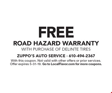 Free road hazard warranty. With purchase of Delinte tires. With this coupon. Not valid with other offers or prior services. Offer expires 5-31-19. Go to LocalFlavor.com for more coupons.