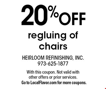 20% OFF regluing of chairs. With this coupon. Not valid with other offers or prior services. Go to LocalFlavor.com for more coupons.