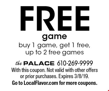 Free game: buy 1 game, get 1 free, up to 2 free games. With this coupon. Not valid with other offers or prior purchases. Expires 3/8/19. Go to LocalFlavor.com for more coupons.