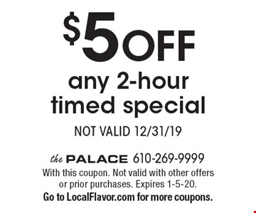 $5 OFF any 2-hour timed special Not valid 12/31/19. With this coupon. Not valid with other offers or prior purchases. Expires 1-5-20. Go to LocalFlavor.com for more coupons.