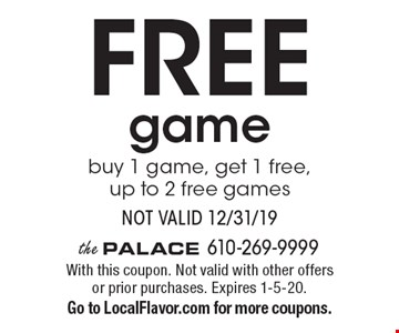 Free game buy 1 game, get 1 free, up to 2 free games Not valid 12/31/19. With this coupon. Not valid with other offers or prior purchases. Expires 1-5-20. Go to LocalFlavor.com for more coupons.