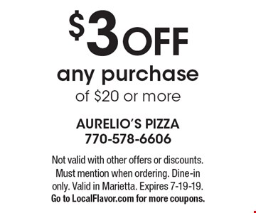 $3 OFF any purchase of $20 or more. Not valid with other offers or discounts. Must mention when ordering. Dine-in only. Valid in Marietta. Expires 7-19-19. Go to LocalFlavor.com for more coupons.