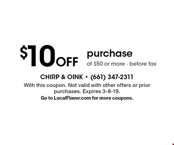 $10 Off purchase of $50 or more before tax. With this coupon. Not valid with other offers or prior purchases. Expires 3-8-19. Go to LocalFlavor.com for more coupons.