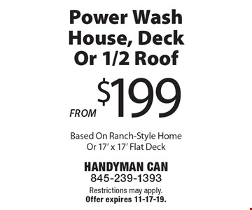 FROM $199 Power Wash House, Deck Or 1/2 Roof Based On Ranch-Style Home Or 17' x 17' Flat Deck. Restrictions may apply. Offer expires 11-17-19.
