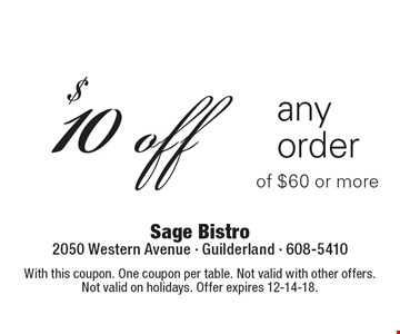 $10 off any order of $60 or more. With this coupon. One coupon per table. Not valid with other offers. Not valid on holidays. Offer expires 12-14-18.