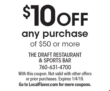 $10 OFF any purchase of $50 or more. With this coupon. Not valid with other offers or prior purchases. Expires 1/4/19.Go to LocalFlavor.com for more coupons.
