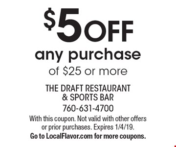 $5 OFF any purchase of $25 or more. With this coupon. Not valid with other offers or prior purchases. Expires 1/4/19.Go to LocalFlavor.com for more coupons.