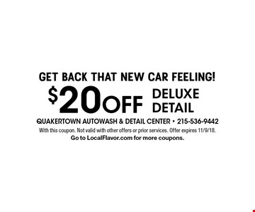 Get Back That New Car Feeling! $20 off deluxe detail. With this coupon. Not valid with other offers or prior services. Offer expires 11/9/18.Go to LocalFlavor.com for more coupons.
