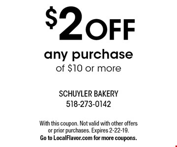 $2 OFF any purchase of $10 or more. With this coupon. Not valid with other offers or prior purchases. Expires 2-22-19. Go to LocalFlavor.com for more coupons.
