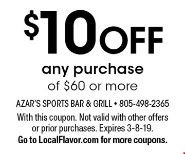 $10 OFF any purchase of $60 or more. With this coupon. Not valid with other offers or prior purchases. Expires 3-8-19. Go to LocalFlavor.com for more coupons.