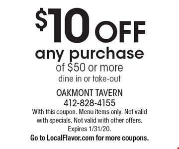 $10 off any purchase of $50 or more dine in or take-out. With this coupon. Menu items only. Not valid with specials. Not valid with other offers. Expires 1/31/20. Go to LocalFlavor.com for more coupons.